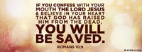 If you confess with your mouth the Lord Jesus...