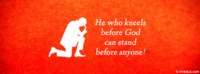 He Who Kneels Before God
