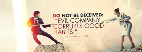 Evil Company Corrupts Good Habits