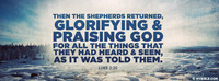 Then the shepherds returned, glorifying and...