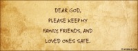 Keep My Family, Friends And Loved Ones Safe