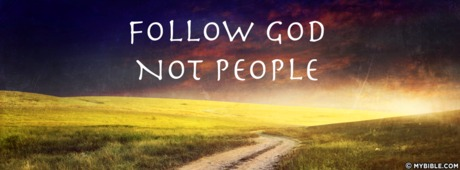 Follow God Not People Facebook Cover Photo My Bible
