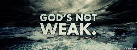 God's Not Weak