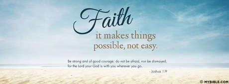 Faith Makes Things Possible, Not Easy