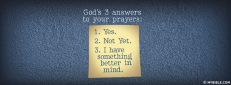 God's Three Answers To Prayer