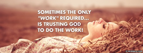 Trust God To Do The Work