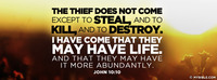 The thief does not except to steal, and to...