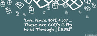 """Love, Peace, HOPE & Joy... These are GOD's..."