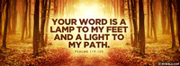 Your word is a lamp to my feet and a light to...