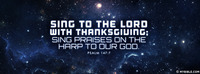 Sing to the Lord with thanksgiving; sing...