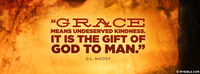 """Grace means Undeserved Kindness"