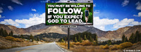 You must be willing to FOLLOW if you expect God...