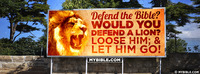 """""""Defend the Bible? Would you defend a lion?..."""