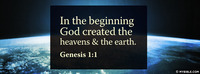 In the beginning God created the heavens and...