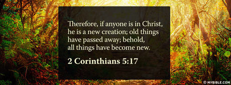 Therefore, if anyone is in Christ, he is a new