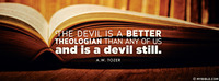The Devil is a Better Theologian