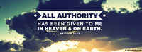 All Authority Has Been Given To Me