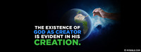 The existence of God as Creator is evident in...