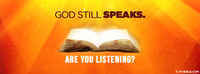 God Still Speaks Are You Listening.