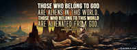 Those Who Belong To God Are Aliens In This World