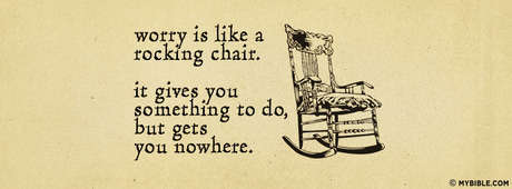 Matthew 627 Nkjv Worry Is Like A Rocking Chair It Gives You