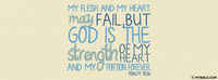 God Is The Strength Of My Heart.