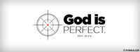 God Is Perfect.