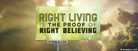 Right living is the proof of right believing