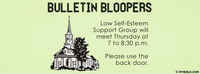 Church Bulletin Bloopers - Low Self-Esteem Group.