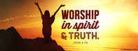 Worship Him In Spirit And In Truth.