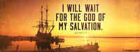 I Will Wait For The God Of My Salvation