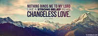 The Lords Changeless Love.