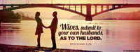 Wives Submit To Husbands.