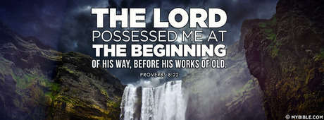Proverbs 8:22 NKJV - The Lord Possessed Me. - Facebook Cover Photo - My  Bible
