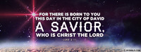 For there is born to you this day in the city...