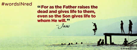 Jesus Gives Life To Whom He Will.