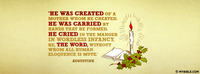 """He was created of a mother whom He created. He..."