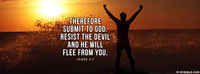 Resist The Devil And He Will Flee.