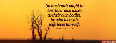 He Who Loves His Wife Loves Himself.