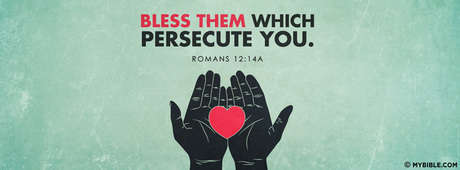 Bless Them Which Persecute You