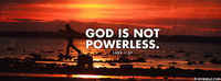 God Is Not Powerless