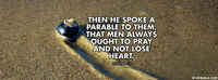 Men Always Ought To Pray And Not Lose Heart