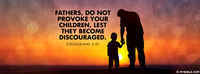 Fathers, Do Not Provoke Your Children