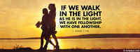 We Walk In The Light As He Is In The Light
