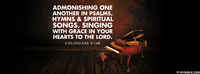 Admonishing One Another In Psalms, Hymns & Spiritual Songs