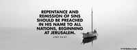 Repentance And Remission Of Sins Should Be Preached In His Name To All