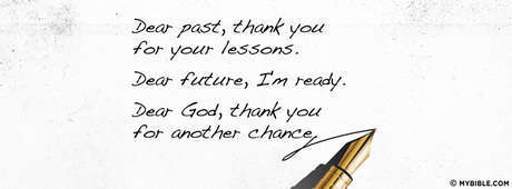 Dear Past, Thank You For Your Lessons - Facebook Cover Photo - My Bible