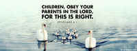 Children, Obey Your Parents In The Lord For This Is Right