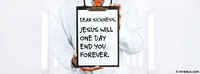 Dear Sickness, Jesus Will One Day End You Forever