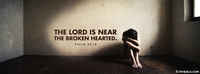The Lord Is Near The Broken Hearted